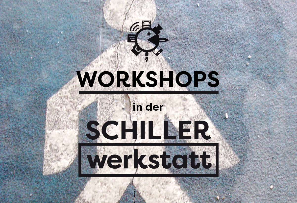 Workshops in der Schillerwerkstatt