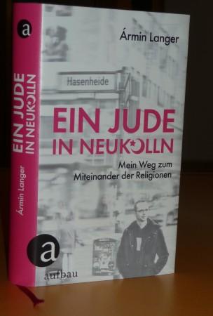 """Die """"Aktivistenbiographie"""" von Àrmin Langer: """"Ein Jude in Neukölln""""."""