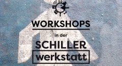 Startschuss für die Workshopreihe in der Schillerwerkstatt.